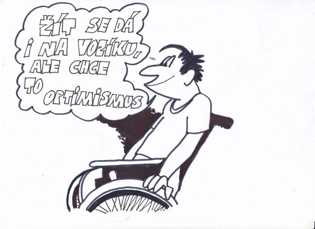 Černobílý obrázek muže na vozíku s bublinou nad ním: Žít se dá i na vozíku, ale chce to optimismus.